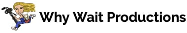 Why Wait Productions