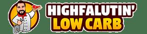 Highfalutin Low Carb