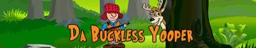 Da Buckless Yooper